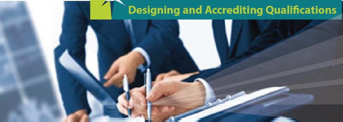 Designing and Accrediting Qualifications